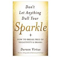 Don't Let Anything Dull Your Sparkle by Doreen Virtue PDF Download