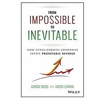 From Impossible To Inevitable by Aaron Ross PDF