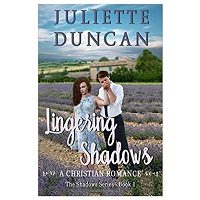 Lingering Shadows by Juliette Duncan