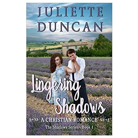 Lingering Shadows by Juliette Duncan