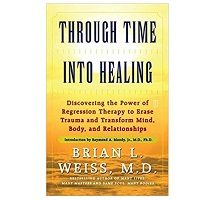 Through Time Into Healing by Brian L. Weiss PDF Download