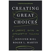 Creating Great Choices by Jennifer Riel PDF