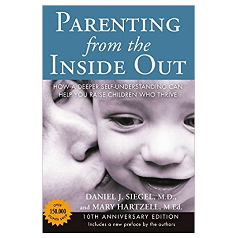 Parenting from the Inside Out by Daniel Siegel PDF