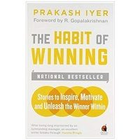 The Habit of Winning by Prakash Iyer PDF Download