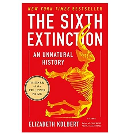 The Sixth Extinction by Elizabeth Kolbert PDF