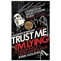 Trust Me, I'm Lying by Ryan Holiday PDF Download