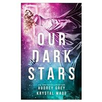 Our Dark Stars by Audrey Grey PDF