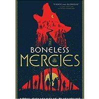 The Boneless Mercies by April Genevieve Tucholke PDF Download