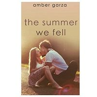The Summer We Fell by Amber Garza PDF Download