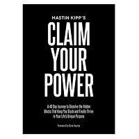 Claim Your Power by Mastin Kipp PDF