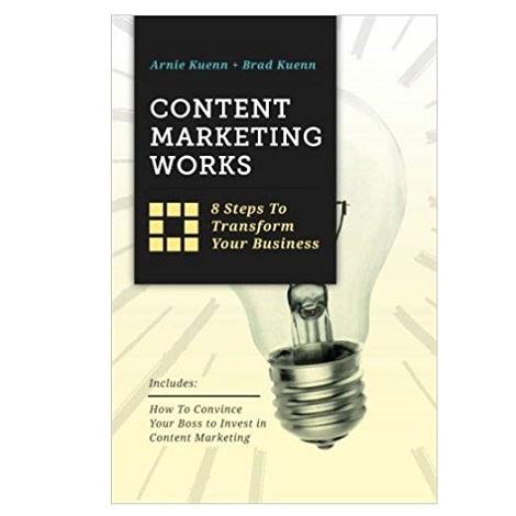 Content Marketing Works by Arnie Kuenn ePub