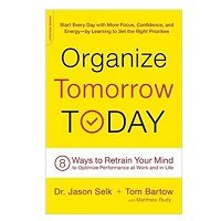 Organize Tomorrow Today by Jason Selk and Tom Bartow PDF