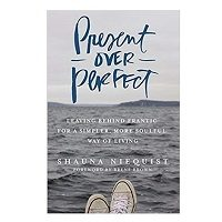 Present Over Perfect by Shauna Niequist PDF