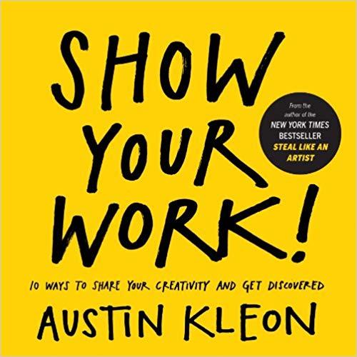 Show Your Work by Austin Kleon PDF