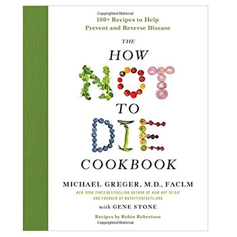 The How Not to Die Cookbook by Michael Greger ePub