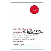 The Life-Changing Magic of Not Giving a F*ck by Sarah Knight PDF