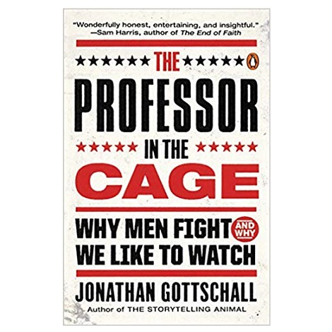 The Professor in the Cage by Jonathan Gottschall PDF