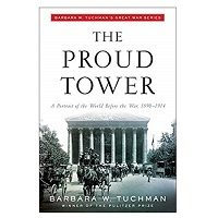 The Proud Tower by Barbara W. Tuchman PDF