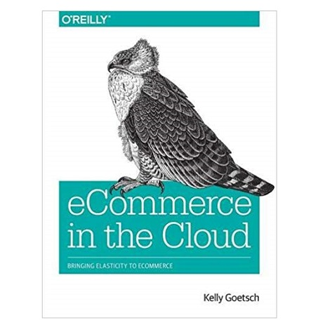 eCommerce in the Cloud by Kelly Goetsch PDF Download
