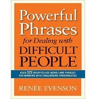 Powerful Phrases for Dealing with Difficult People by Renee Evenson ePub