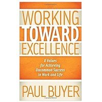 Working Toward Excellence by Paul Buyer PDF Download
