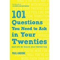 101 Questions You Need to Ask in Your Twenties by Paul Angone ePub
