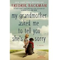 My Grandmother Asked Me to Tell You She's Sorry by Fredrik Backman PDF