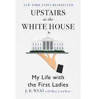 Upstairs at the White House by J. B. West ePub