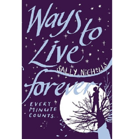 Ways to Live Forever by Sally Nicholls ePub Free Download