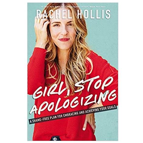 Girl, Stop Apologizing by Rachel Hollis PDF