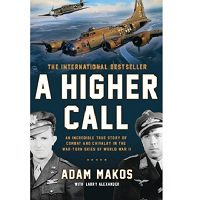 A Higher Call by Adam Makos PDF