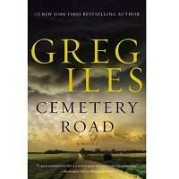 Download Cemetery Road by Greg Iles PDF