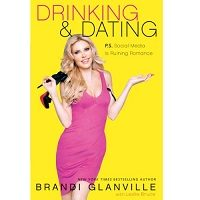 Download Drinking and Dating by Brandi Glanville PDF