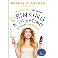 Download Drinking and Tweeting by Brandi Glanville PDF