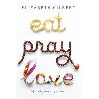Download Eat, Pray, Love by Elizabeth Gilbert PDF