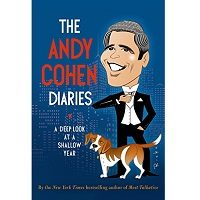 Download The Andy Cohen Diaries by Andy Cohen PDF