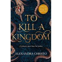 To Kill a Kingdom by Alexandra Christo PDF
