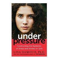 Under Pressure by Lisa Damour PDF