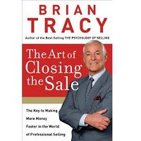 Download The Art of Closing the Sale by Brian Tracy PDF