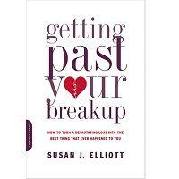 Getting Past Your Breakup by Susan J. Elliott