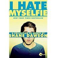I Hate Myselfie by Shane Dawson PDF
