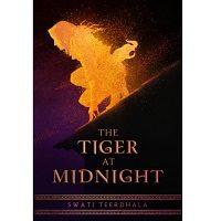 The Tiger at Midnight by Swati Teerdhala PDF