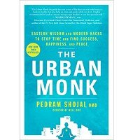 The Urban Monk by Pedram Shojai PDF