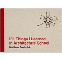 101 Things I Learned in Architecture School by Matthew Frederick PDF