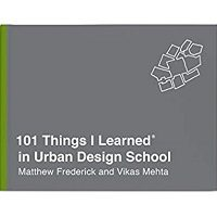101 Things I Learned in Urban Design School by Matthew Frederick PDF