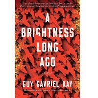 A Brightness Long Ago by Guy Gavriel Kay PDF
