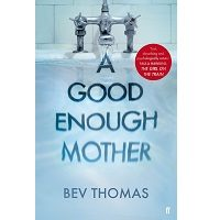 A Good Enough Mother by Bev Thomas PDF
