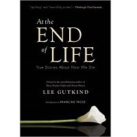 At the End of Life by Lee Gutkind PDF