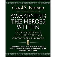 Awakening the Heroes Within by Carol S. Pearson PDF