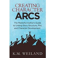 Creating Character Arcs by K.M. Weiland PDF
